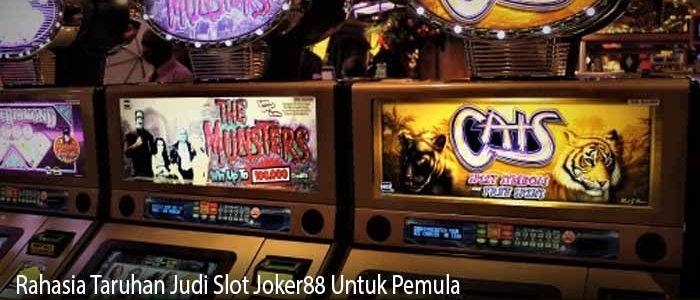 Rahasia Taruhan Judi Slot Joker88 Untuk Pemula