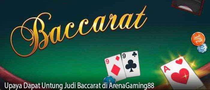 Upaya Dapat Untung Judi Baccarat di ArenaGaming88