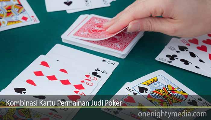 Kombinasi Kartu Permainan Judi Poker